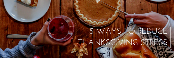reduce thanksgiving stress